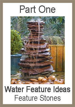 water feature ideas - feature stones